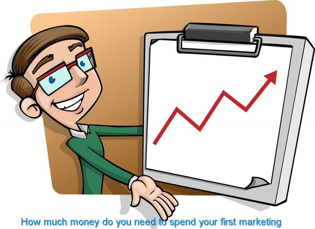 How much money do you need to spend your first marketing